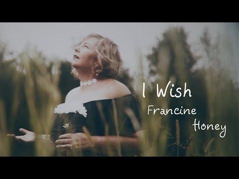 I Wish (Official Music Video) - Francine Honey