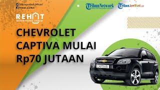 REHAT: Mobil SUV Chevrolet Captiva Banyak Diincar, Dibanderol Mulai Rp70 Jutaan, Cek Harga Bekasnya
