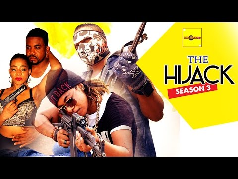 The Hijack 3 - 2015 Latest Nigerian Nollywood Movies