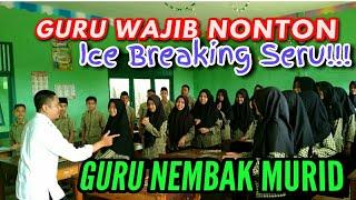 Gambar cover ICE BREAKING #4 PERMAINAN SERU DI KELAS GAME GURU NEMBAK MURID  BIKIN NGAKAK GULING-GULING