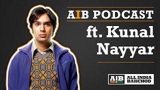 AIB Podcast Feat Kunal Nayyar