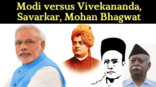 Modi versus Vivekananda, Savarkar, Mohan Bhagwat