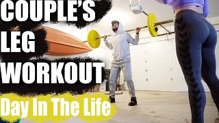 Day In The Life & Couples LEG Workout