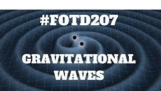 #FOTD207 Gravitational Waves