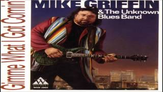 MIKE GRIFFIN & The Unknown Blues Band - Blues Will Never Die