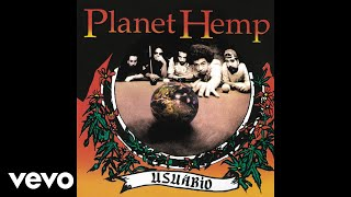 Planet Hemp - Deisdazseis (Pseudo Video)