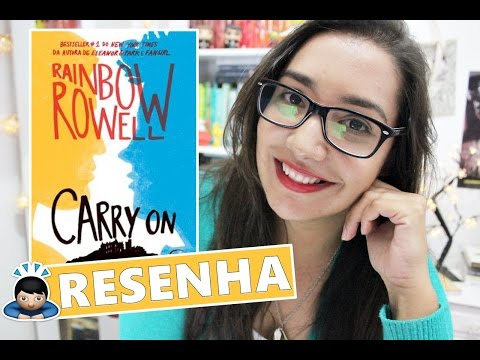 CARRY ON - RAINBOW ROWELL   Amiga da Leitora