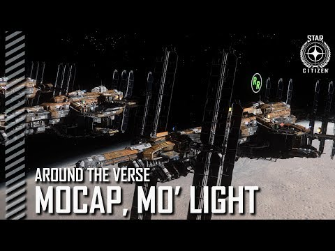 Star Citizen: Around the Verse - Mocap, Mo' Light