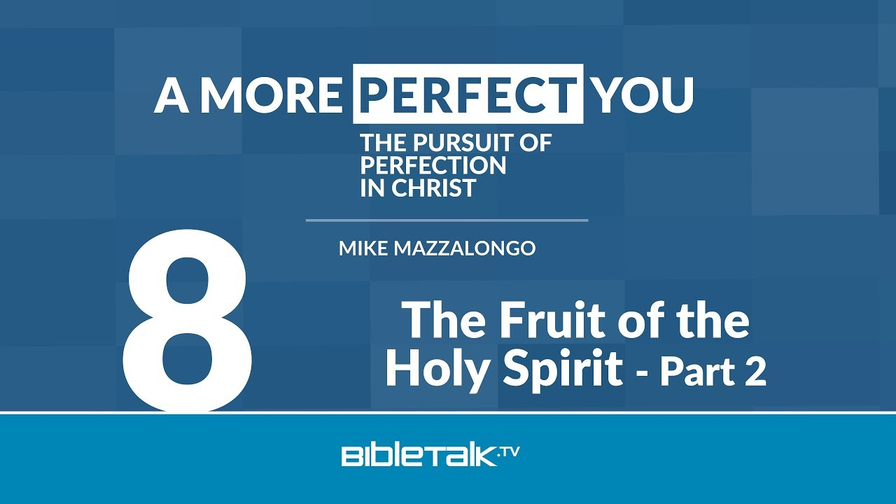 8. The Fruit of the Holy Spirit
