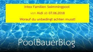 Aldi Intex Familien Swimmingpool ab 07.06.2018 bzw. 25.05.2020   Worauf du unbedingt achten musst