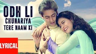 Odh Li Chunariya Tere Naam Ki Lyrical Video | Pyar Kiya To Darna Kya | Salmaan khan, Kajol
