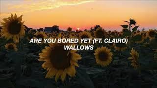 Wallows - Are You Bored Yet? (Ft. Clairo) (Lyrics)
