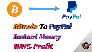 How To Transfer Money From Bitcoin To Paypal Account Instantly 100% Profit