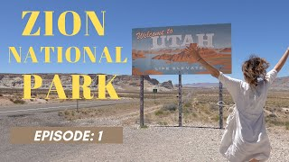 My Great American Road Trip I ZION National Park, Episode 1