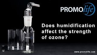 Ozone Therapy:  Does humidification affect ozone output?