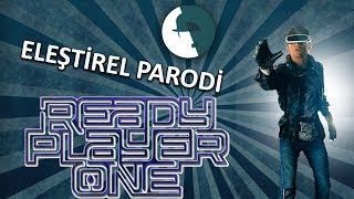 Ready Player One - Eleştirel Parodi