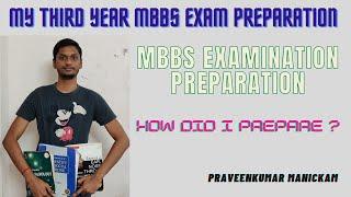 HOW DID I PREPARE FOR MY THIRD YEAR MBBS EXAMINATION ✍🏽⚕️📚 | THIRD YEAR MBBS | Praveenkumar Manickam
