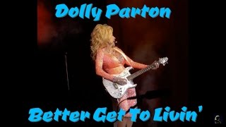 """Dolly Parton - """"Better Get To Livin'""""