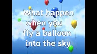 What Happen When A Balloon Flies Into The Sky?  Explain......