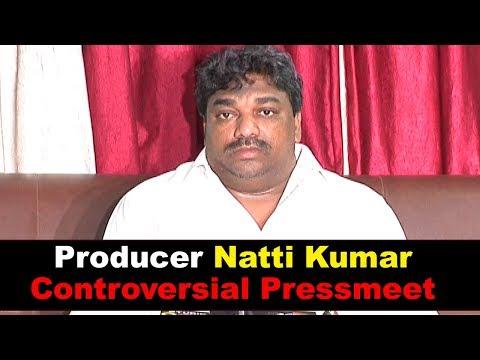 Natti Kumar Controvertial Pressmeet