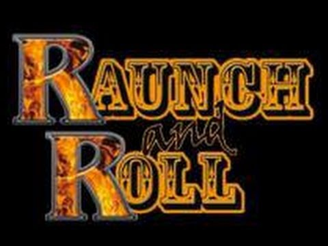 Raunch and Roll Promo Video