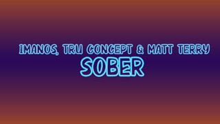 Imanos, TRU Concept & Matt Terry   Sober (Lyrics)