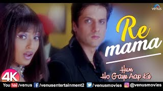 Re Mama - 4K Video Song | Hum Ho Gaye Aapke | Fardeen Khan | Sunidhi Chauhan | Best Bollywood Songs