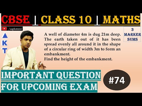 #74 | 3 Marker | CBSE | Class X | A well of diameter 4m is dug 21m deep. The earth taken out of it has been spread evenly all around it in the shape of a circular ring of width 3m to form an embankment. Find the height of the embankment.