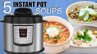 5 EASY Instant Pot Soups - Perfect for Beginners