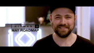 HITMAN 2 May Roadmap 2019