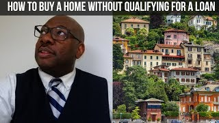 How to Buy a Home without Qualifying for a Loan - Subject to existing financing