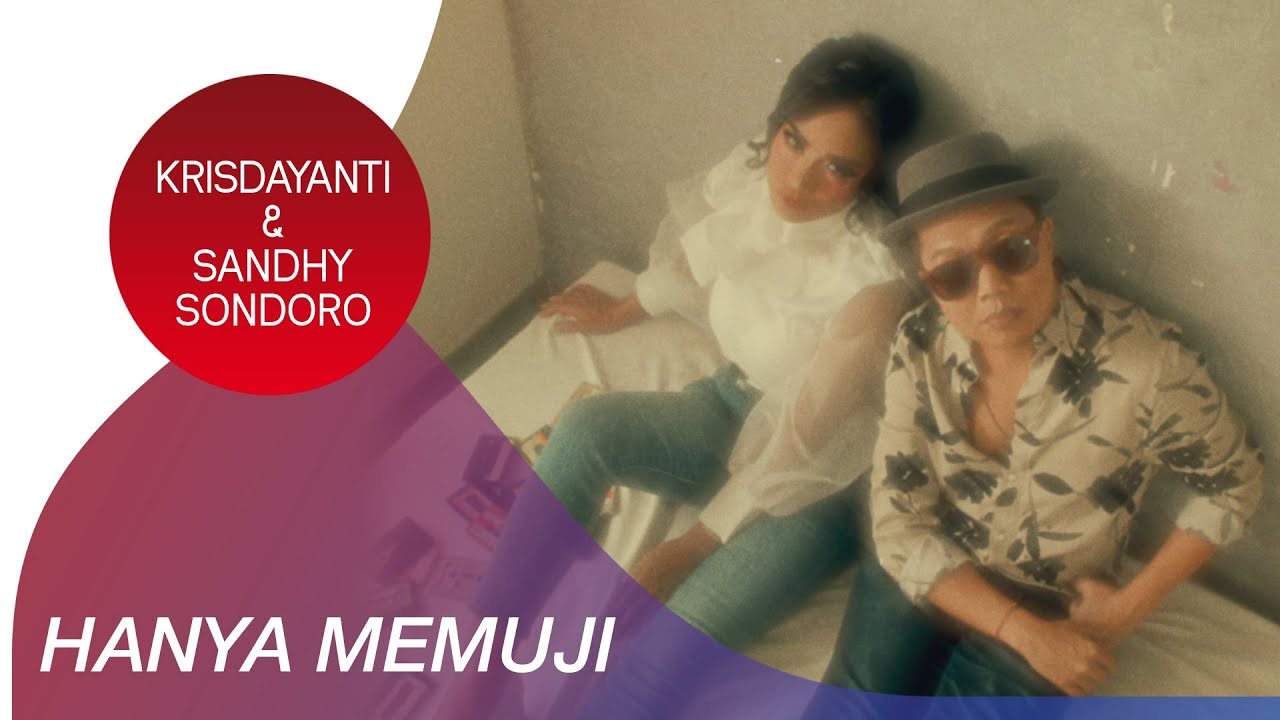 Lirik Lagu Hanya Memuji - Krisdayanti feat Sandhy Sondoro dan Maknanya