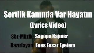 """Sagopa Kajmer - Sertlik Kanında Var Hayatın """"Sözleri Ile"""" (Lyrics Video)"""