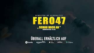 Fero47   Schau Mich An TRAILER (prod. By Teamrvcket X Artem )
