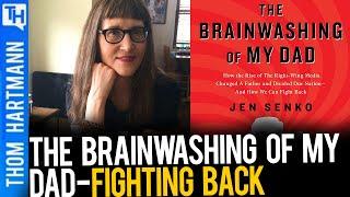 Conversations w/Great Minds! The Brainwashing Of My Dad Part 2 (w/ Jen Senko)