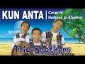 KUN ANTA Versi Anak Kecil | Trio Brothers (Cover of Humood AlKhudher) | Indonesia
