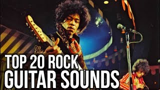 Top 20 Greatest ROCK Guitar Sounds!