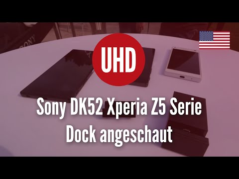 Sony DK52 Xperia Z5 Series Dock Hands On [4K UHD]