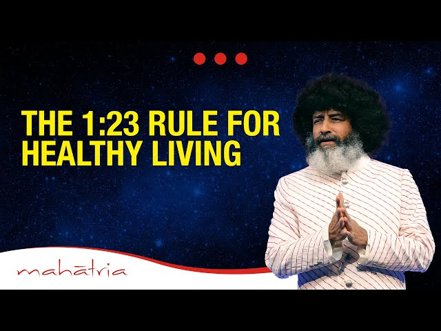 The 1:23 Rule for Healthy Living | Mahatria on Health