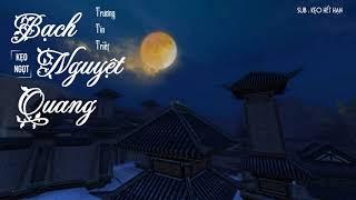 Bạch Nguyệt Quang - 白月光 - Trương Tín Triết