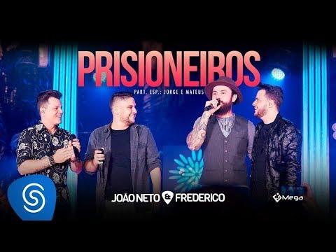 Prisioneiros part. Jorge e Mateus – João Neto e Frederico