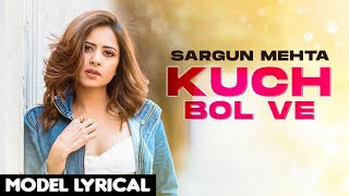 Sargun Mehta (Model Lyrical) | Kuch Bol Ve | Afsana Khan | Jhalle | Latest Punjabi Songs 2021