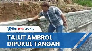 Viral Video Talut di Banjarnegara Ambrol saat Dipukul Pakai Tangan, Padahal Habiskan Biaya Rp14,9 M