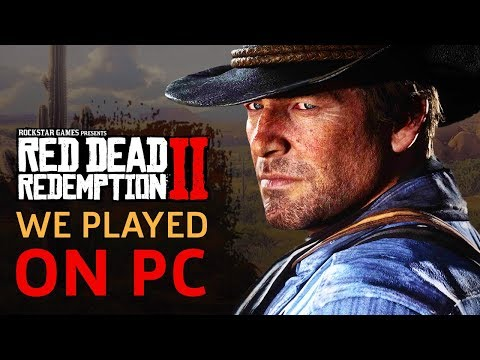 We Played Red Dead Redemption 2 On PC