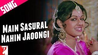 Main Sasural Nahin Jaoongi - Song   Chandni   - YouTube