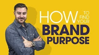 Branding: How to Find Your Brand Purpose