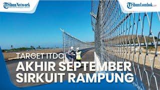 ITDC Targetkan Sirkuit Mandalika Bisa Selesai pada Akhir September 2021