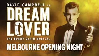 DREAM LOVER | MELBOURNE | OPENING NIGHT
