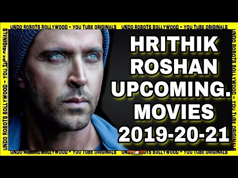 Download Hrithik Roshan Upcoming Movies 2019,2020 and 2021