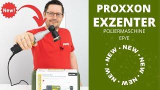 Neue Proxxon Exzenter Poliermaschine EP/E EPE